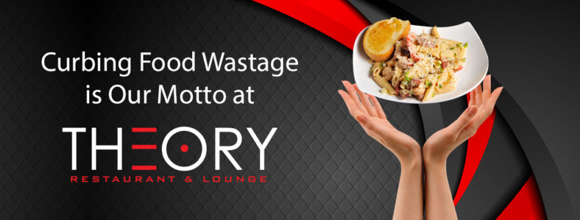Curbing Food Wastage is Our Motto at TheoryAtl   Best Restaurant